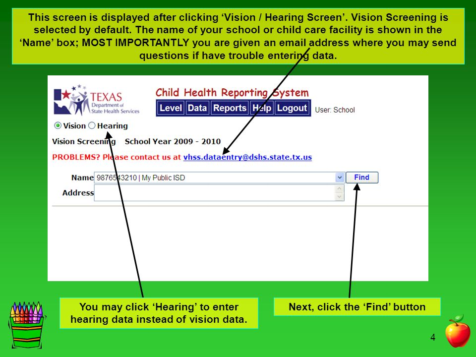 You may click 'Hearing' to enter hearing data instead of vision data.