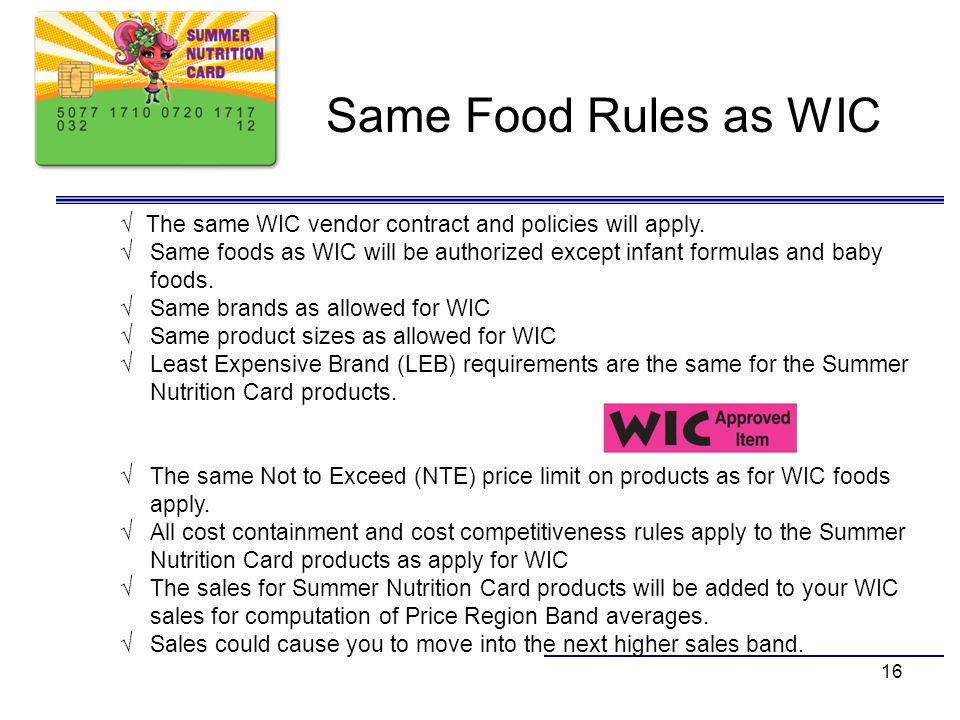 Same Food Rules as WIC √ The same WIC vendor contract and policies will apply.