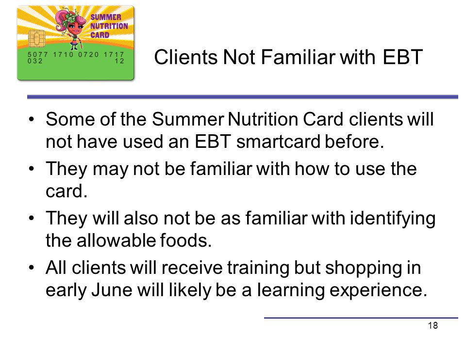 Clients Not Familiar with EBT