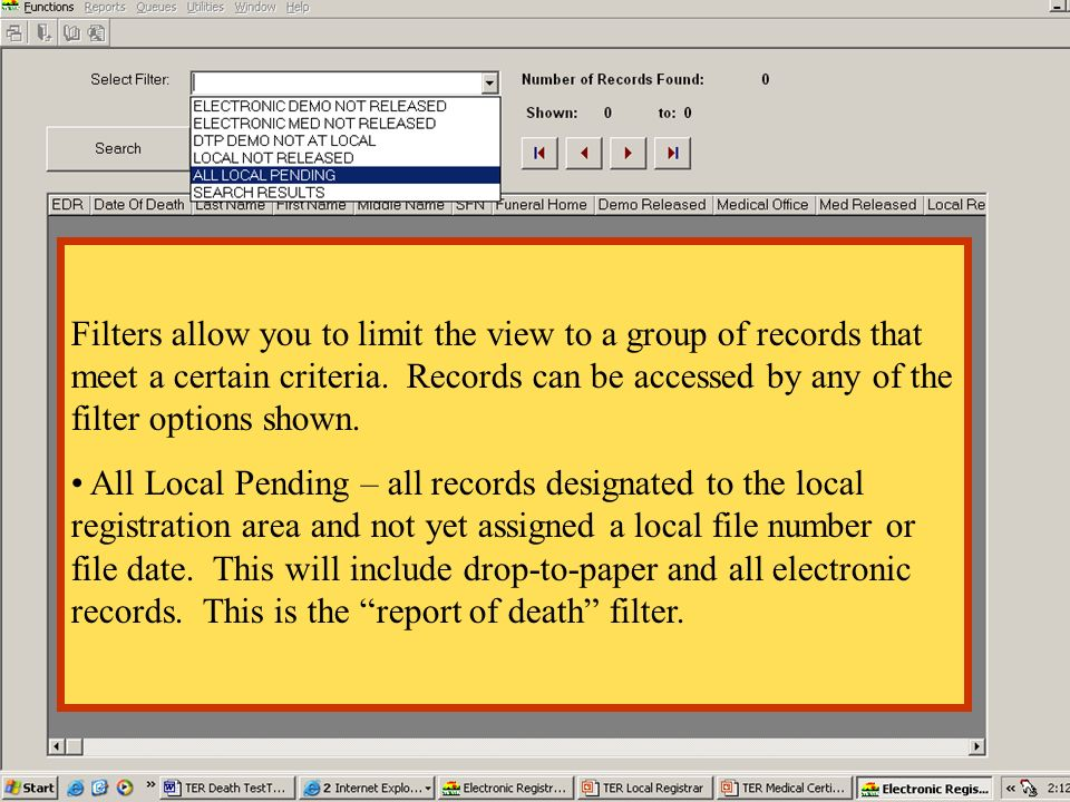 Filters allow you to limit the view to a group of records that meet a certain criteria. Records can be accessed by any of the filter options shown.