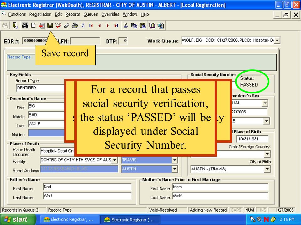 Save record After all items have been resolved, save the record a second time. The social security response should be back.