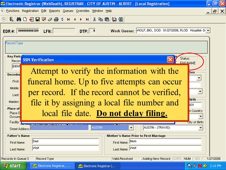 Attempt to verify the information with the funeral home
