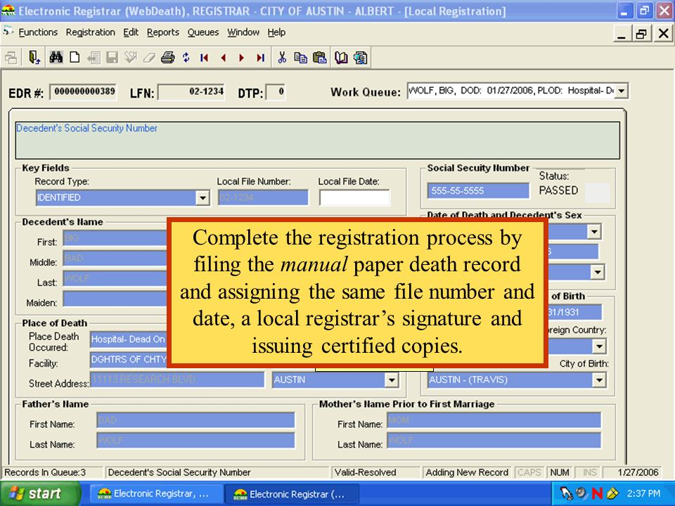 Complete the registration process by filing the manual paper death record and assigning the same file number and date, a local registrar's signature and issuing certified copies.