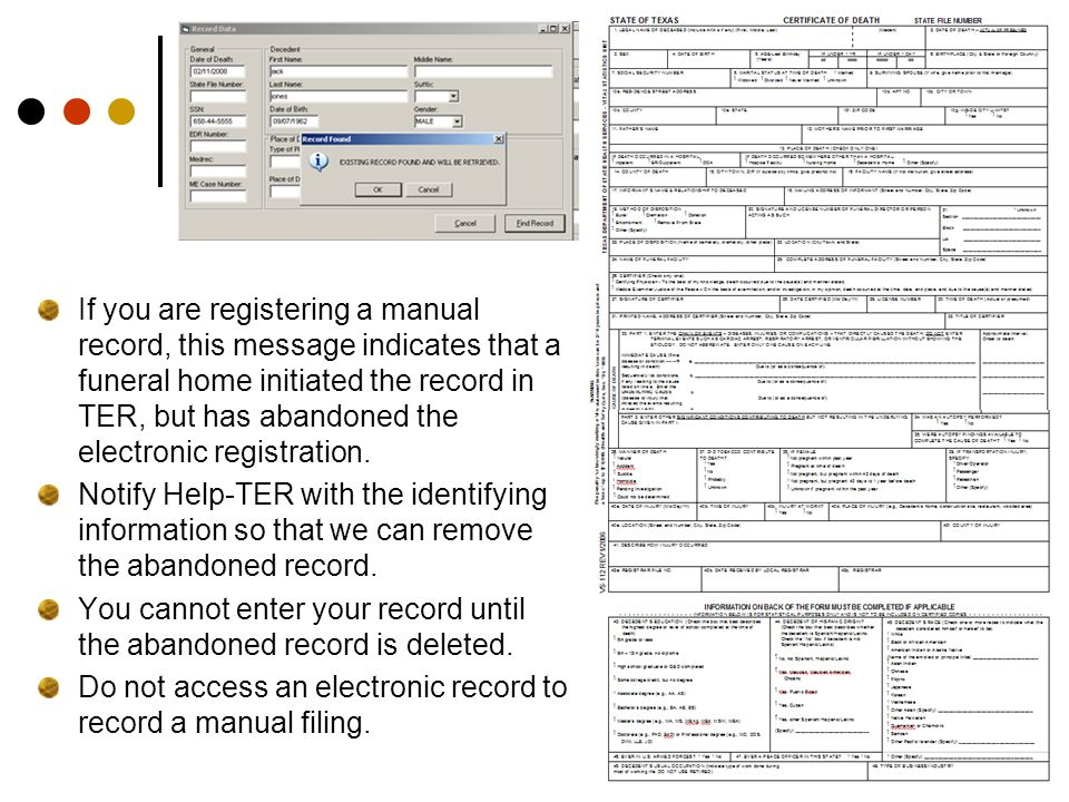 If you are registering a manual record, this message indicates that a funeral home initiated the record in TER, but has abandoned the electronic registration.