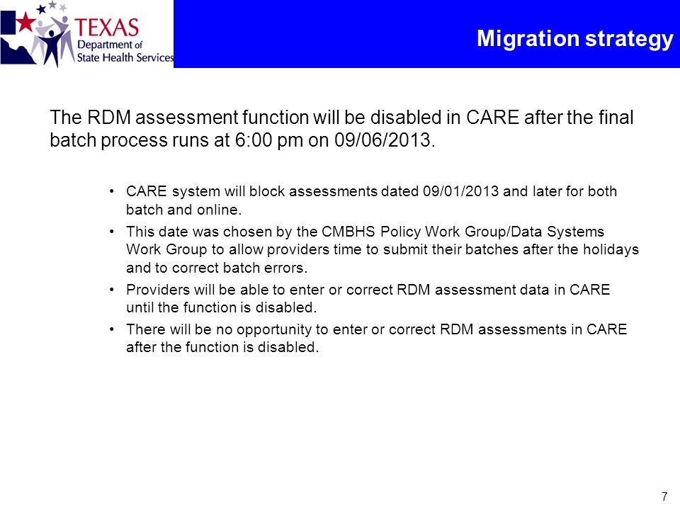 Migration strategy The RDM assessment function will be disabled in CARE after the final batch process runs at 6:00 pm on 09/06/2013.