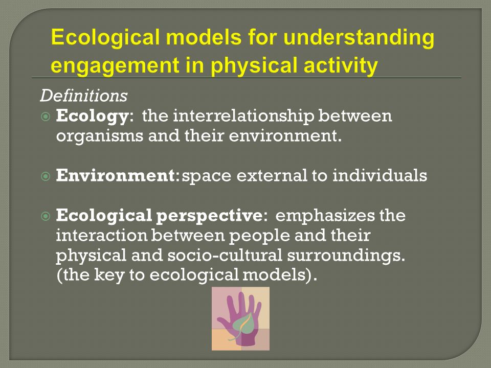 Ecological models for understanding engagement in physical activity