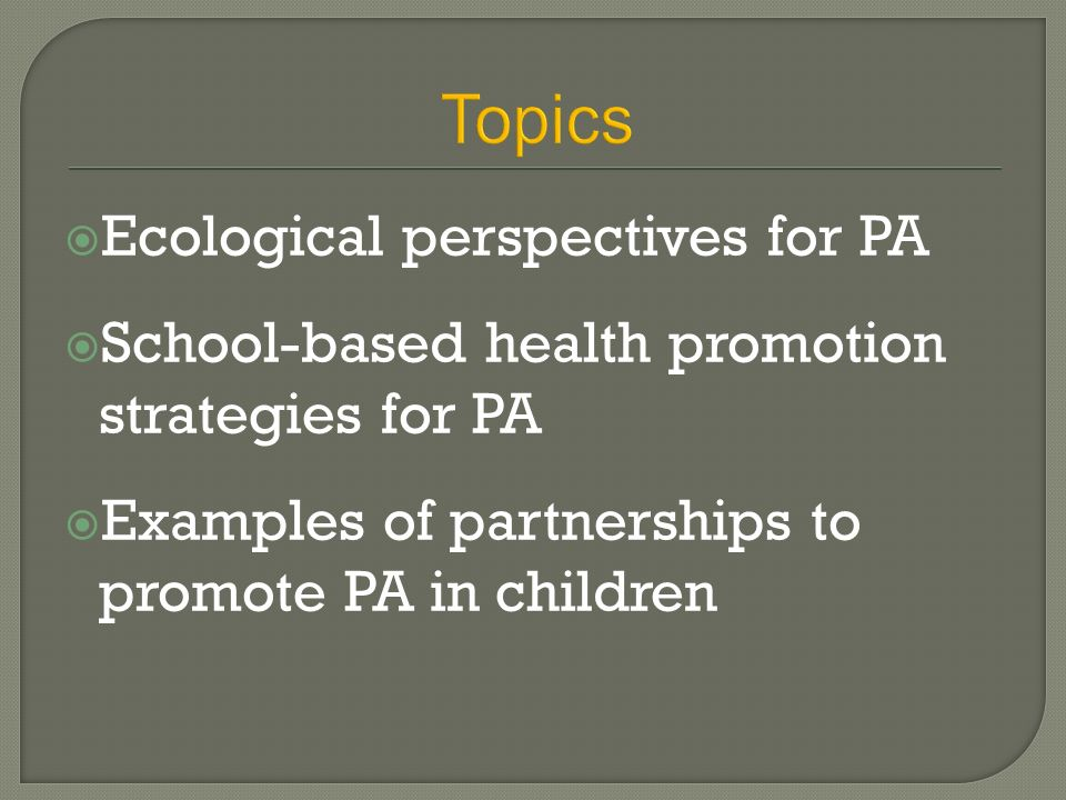 Topics Ecological perspectives for PA