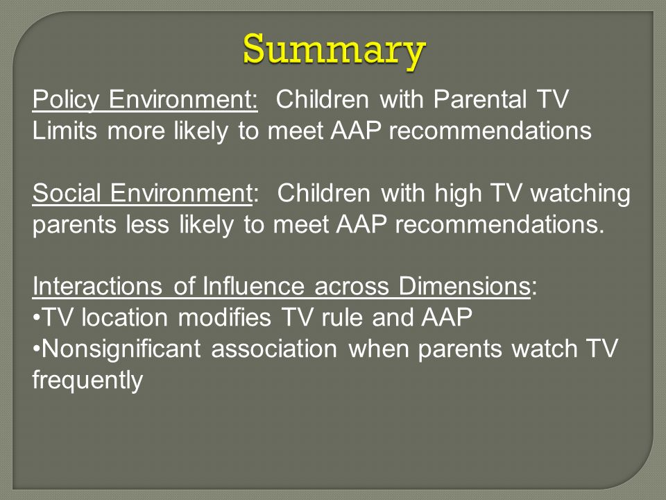 May 2010 Summary. Policy Environment: Children with Parental TV Limits more likely to meet AAP recommendations.
