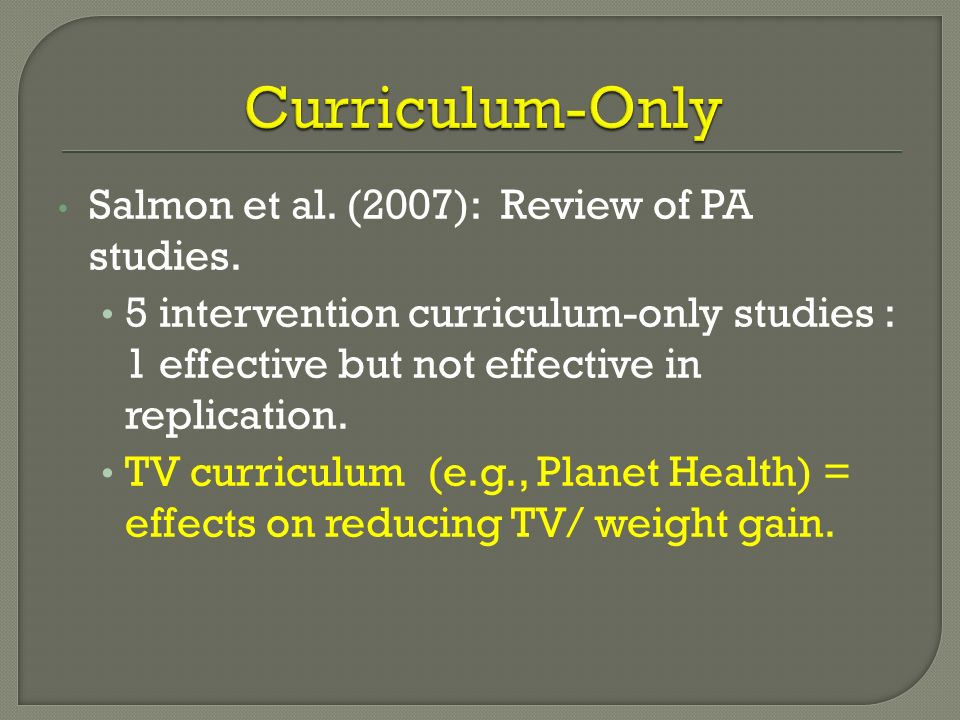 Curriculum-Only Salmon et al. (2007): Review of PA studies.
