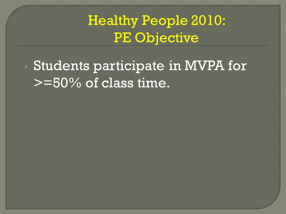 Students participate in MVPA for >=50% of class time.