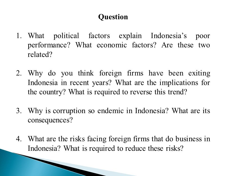 what political factors explain indonesia s poor economic performance what economic factors are these 1 what political factors explain indonesia's poor economic performance what economic factors are these two related political factors are corruption and red tape, absolutism and crony capitalism.