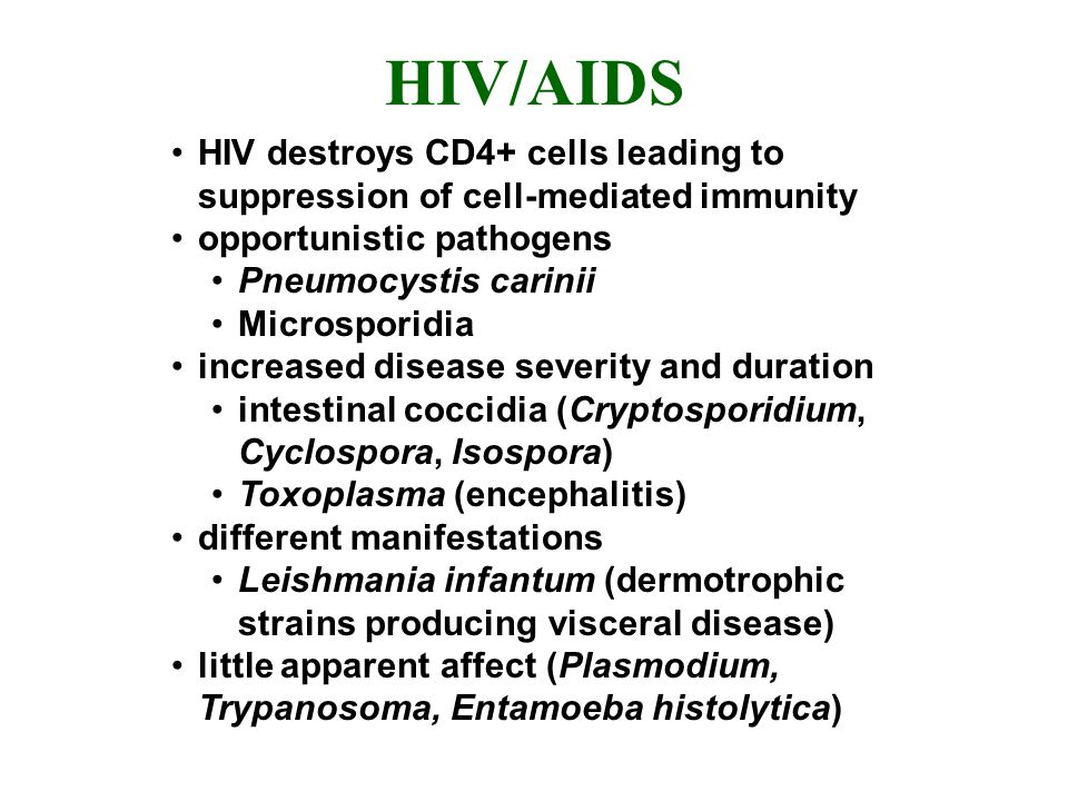 HIV/AIDS HIV destroys CD4+ cells leading to suppression of cell-mediated immunity. opportunistic pathogens.
