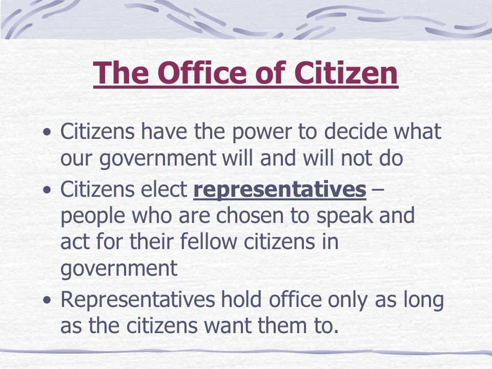 Chapter 3 the meaning of citizenship ppt video online download the office of citizen citizens have the power to decide what our government will and will malvernweather Images