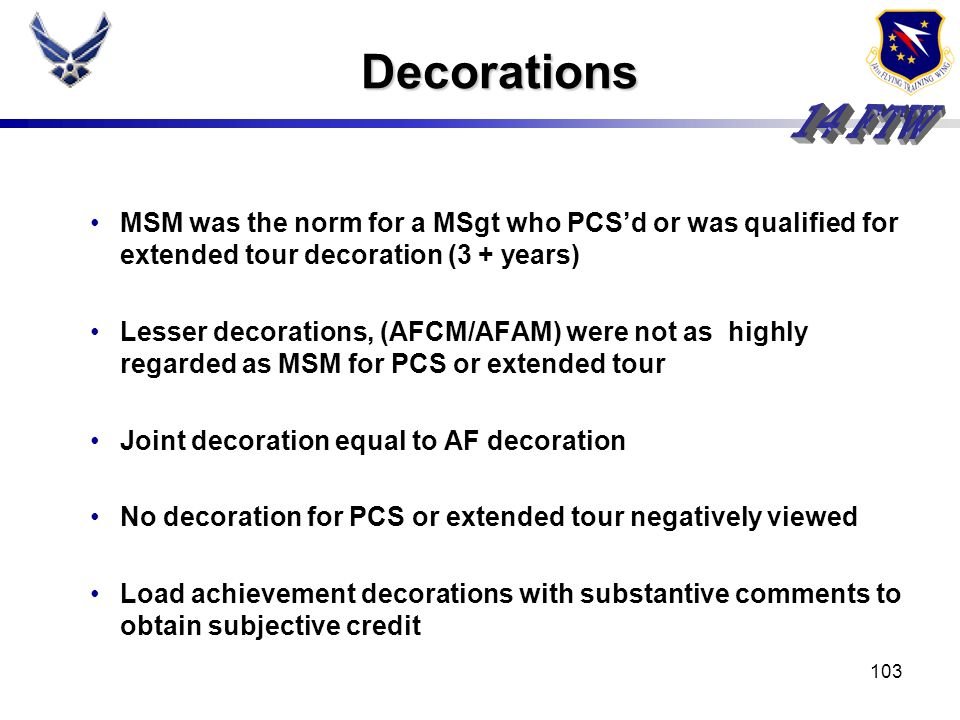DecorationsMSM was the norm for a MSgt who PCS'd or was qualified for extended tour decoration (3 + years)