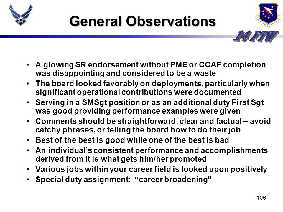 General ObservationsA glowing SR endorsement without PME or CCAF completion was disappointing and considered to be a waste.
