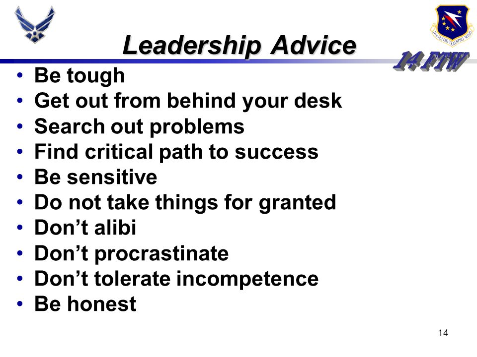 Leadership Advice Be tough Get out from behind your desk