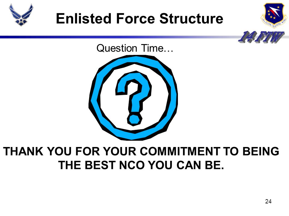 THANK YOU FOR YOUR COMMITMENT TO BEING THE BEST NCO YOU CAN BE.