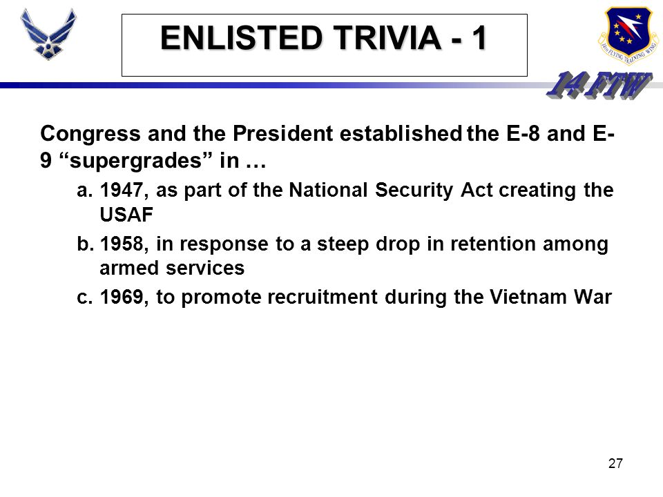 ENLISTED TRIVIA - 1Congress and the President established the E-8 and E-9 supergrades in …