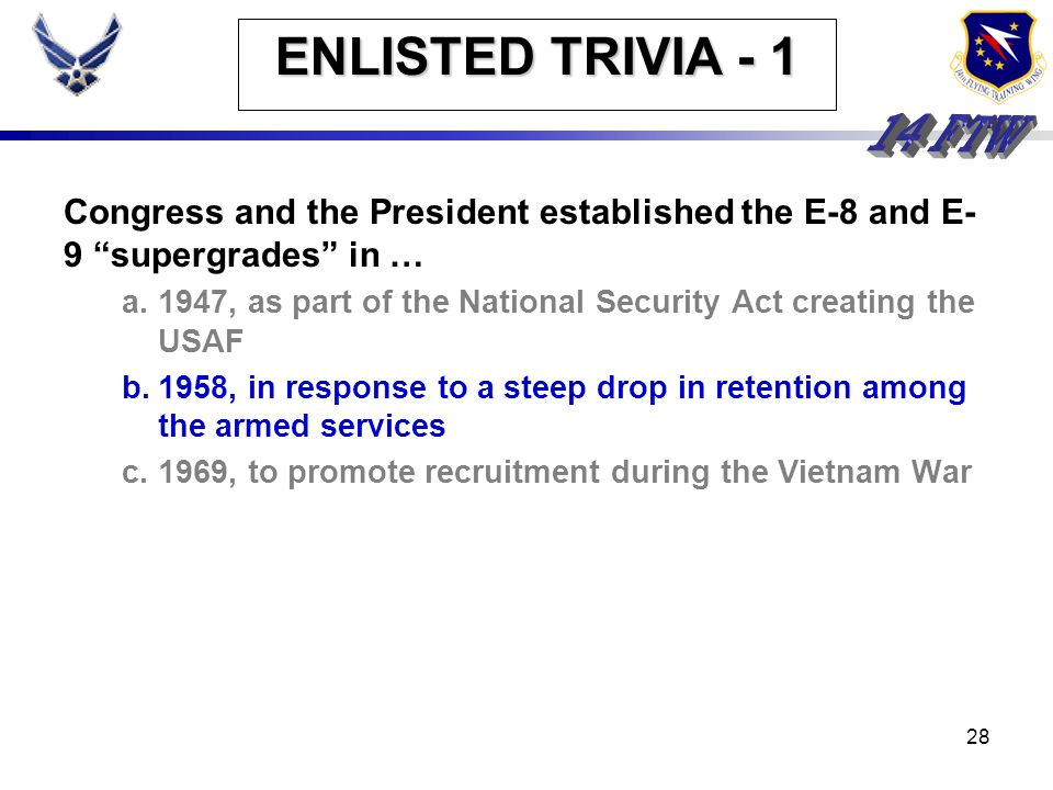 ENLISTED TRIVIA - 1 Congress and the President established the E-8 and E-9 supergrades in …