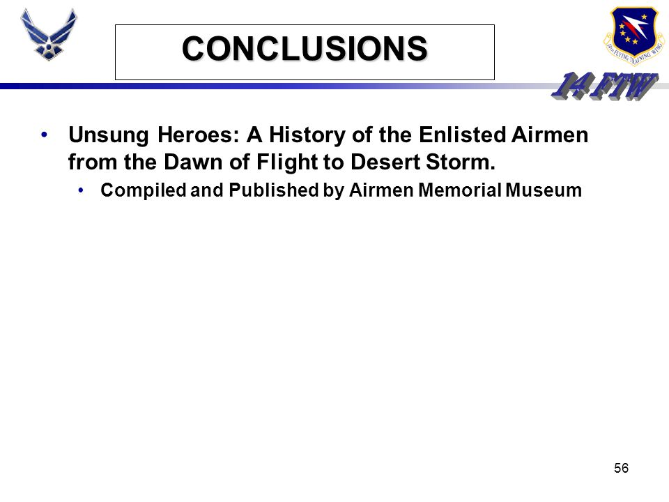 CONCLUSIONS Unsung Heroes: A History of the Enlisted Airmen from the Dawn of Flight to Desert Storm.