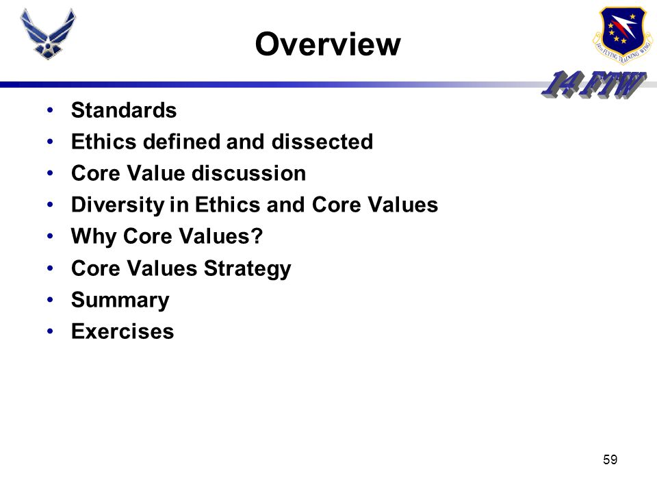 Overview Standards Ethics defined and dissected Core Value discussion