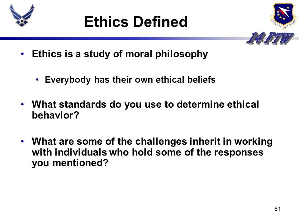 Ethics Defined Ethics is a study of moral philosophy