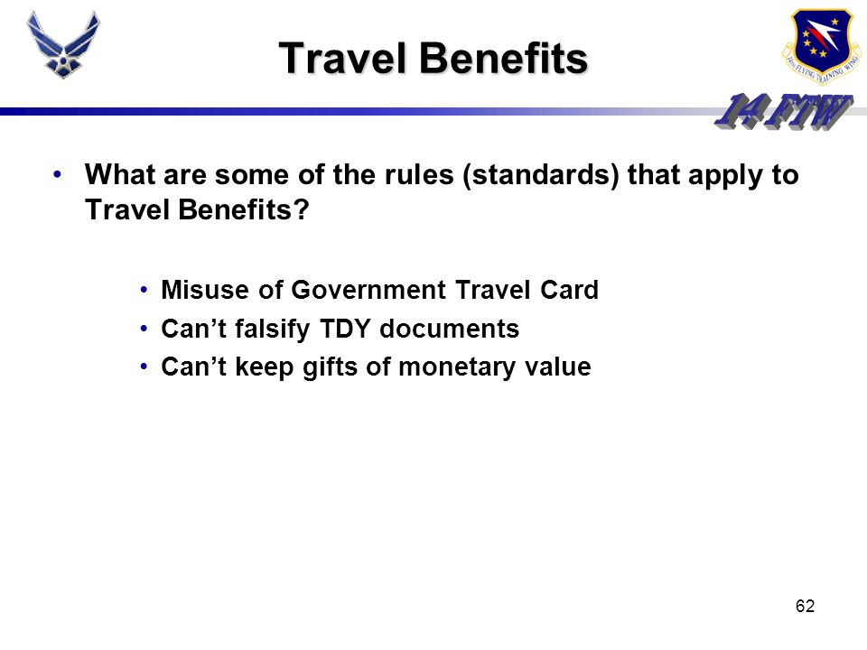 Travel Benefits What are some of the rules (standards) that apply to Travel Benefits Misuse of Government Travel Card.