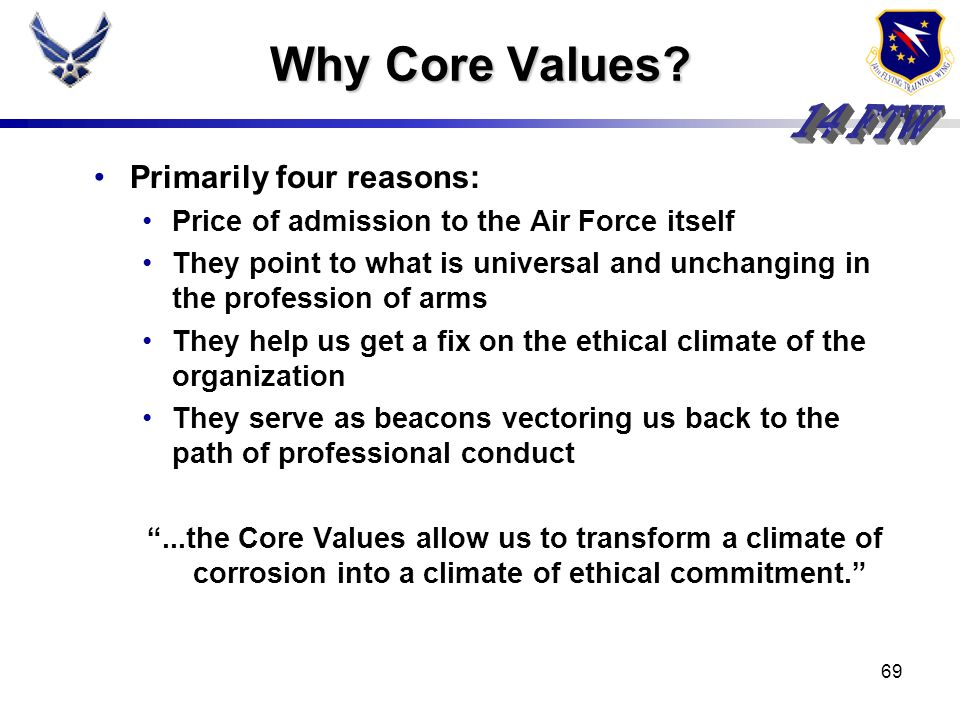 Why Core Values Primarily four reasons: