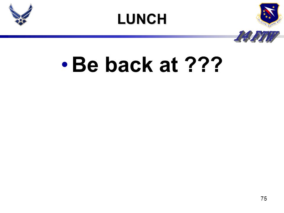 LUNCH Be back at