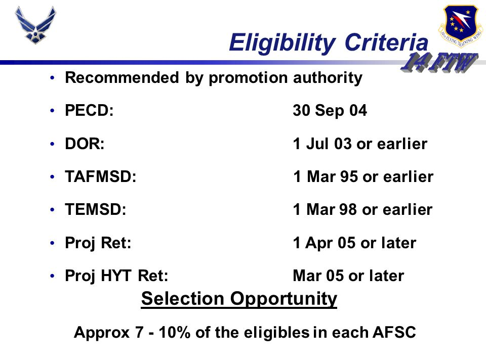 Selection Opportunity Approx 7 - 10% of the eligibles in each AFSC