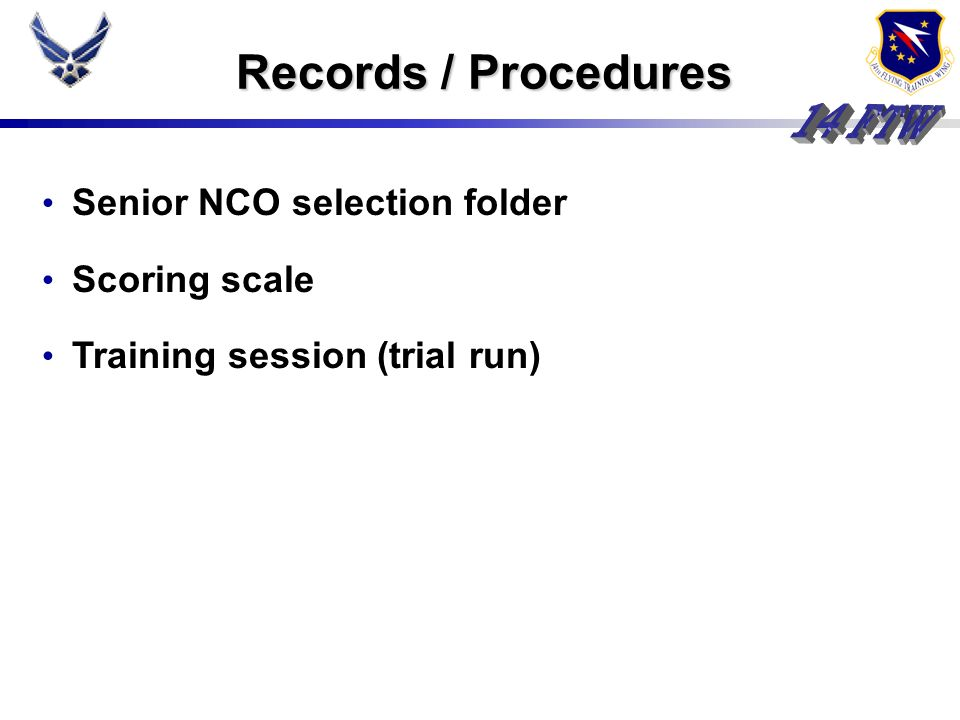 Records / Procedures Senior NCO selection folder Scoring scale