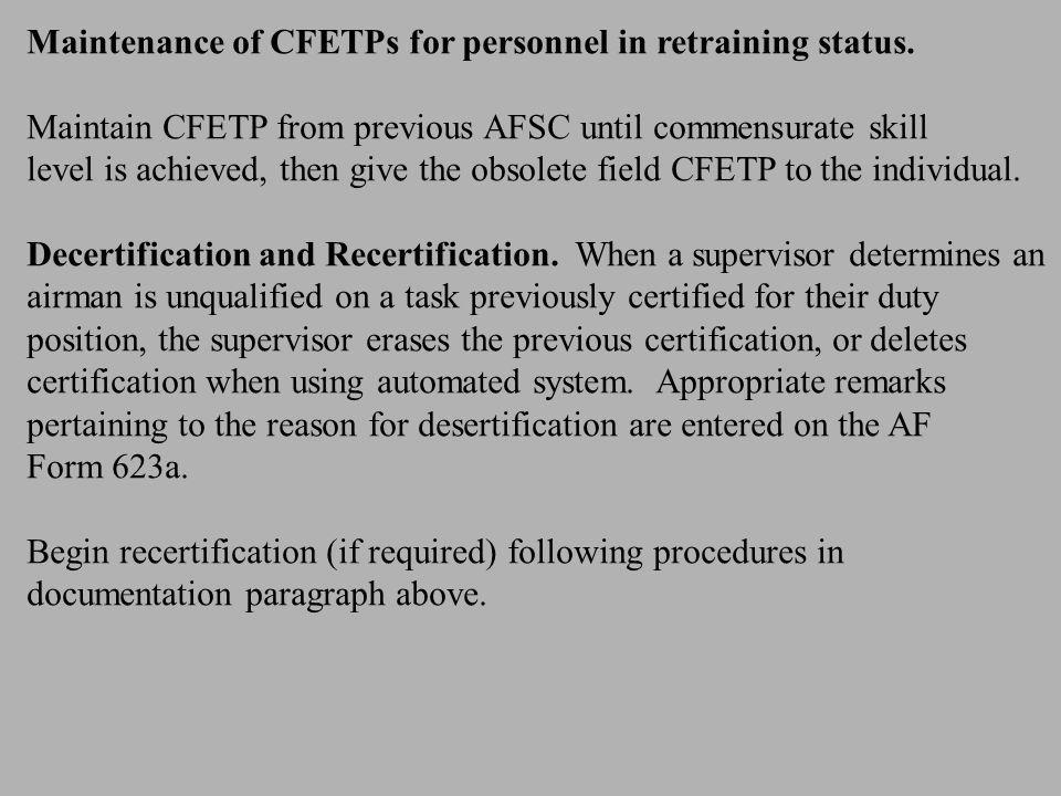 Maintenance of CFETPs for personnel in retraining status.