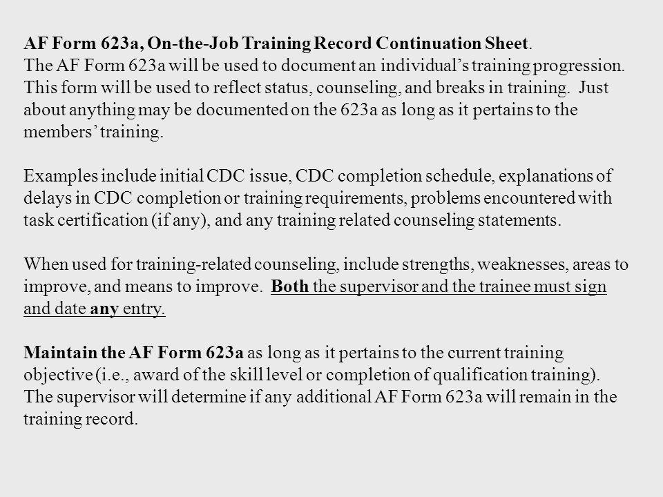 AF Form 623a, On-the-Job Training Record Continuation Sheet.