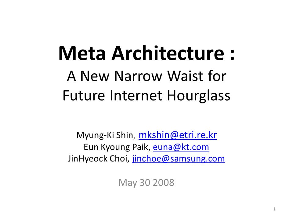 Meta Architecture : A New Narrow Waist for Future Internet Hourglass