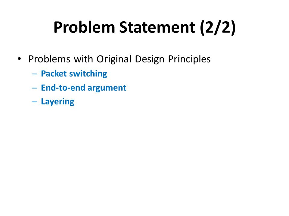 Problem Statement (2/2) Problems with Original Design Principles