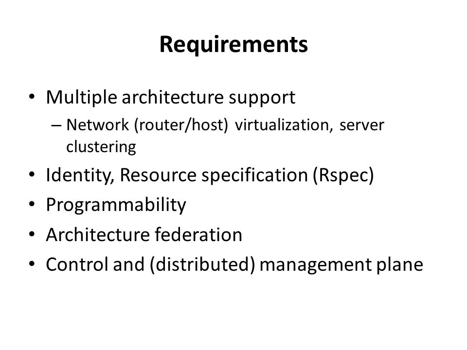 Requirements Multiple architecture support