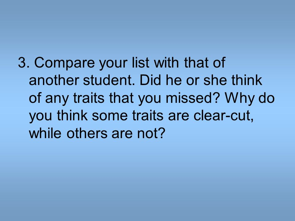 3. Compare your list with that of another student