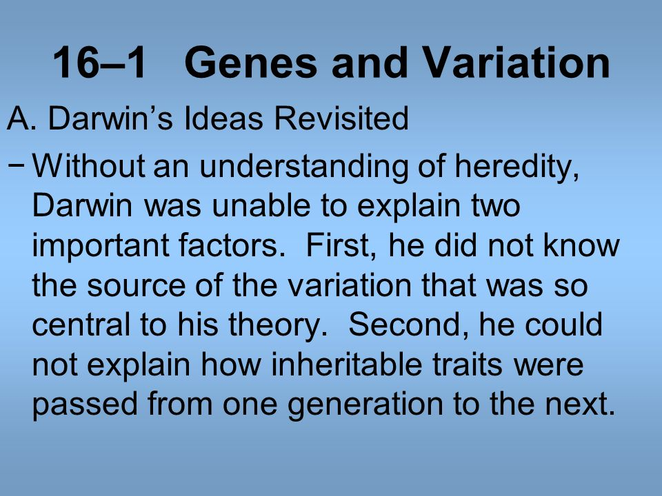 16–1 Genes and Variation A. Darwin's Ideas Revisited