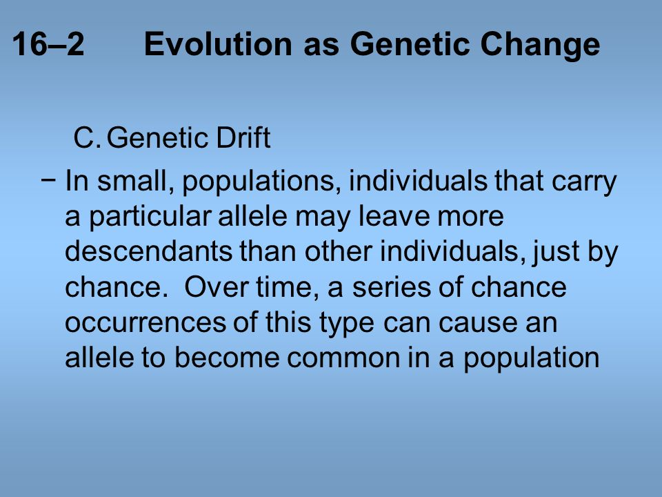 16–2 Evolution as Genetic Change