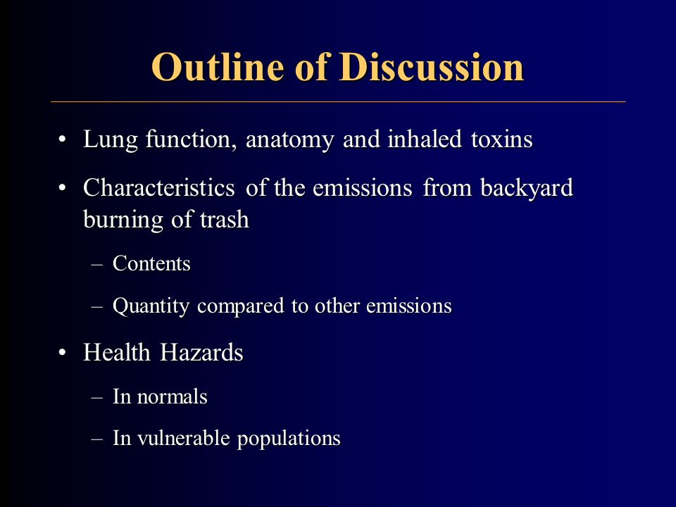 Outline of Discussion Lung function, anatomy and inhaled toxins