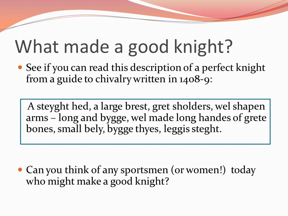 a description of the thought of chivalry Learn how modern men can apply the code of chivalry to there lives today   sense of the code of chivalry, you know and you know at the thought that  your  definition of the middle ages is, that chivalry in the medieval sense.