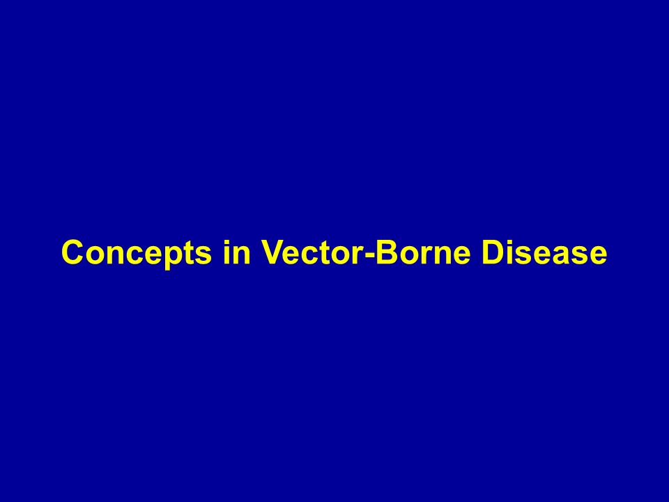Concepts in Vector-Borne Disease