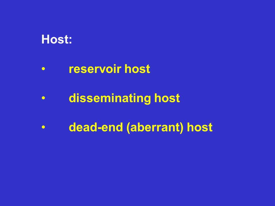 Host: reservoir host disseminating host dead-end (aberrant) host