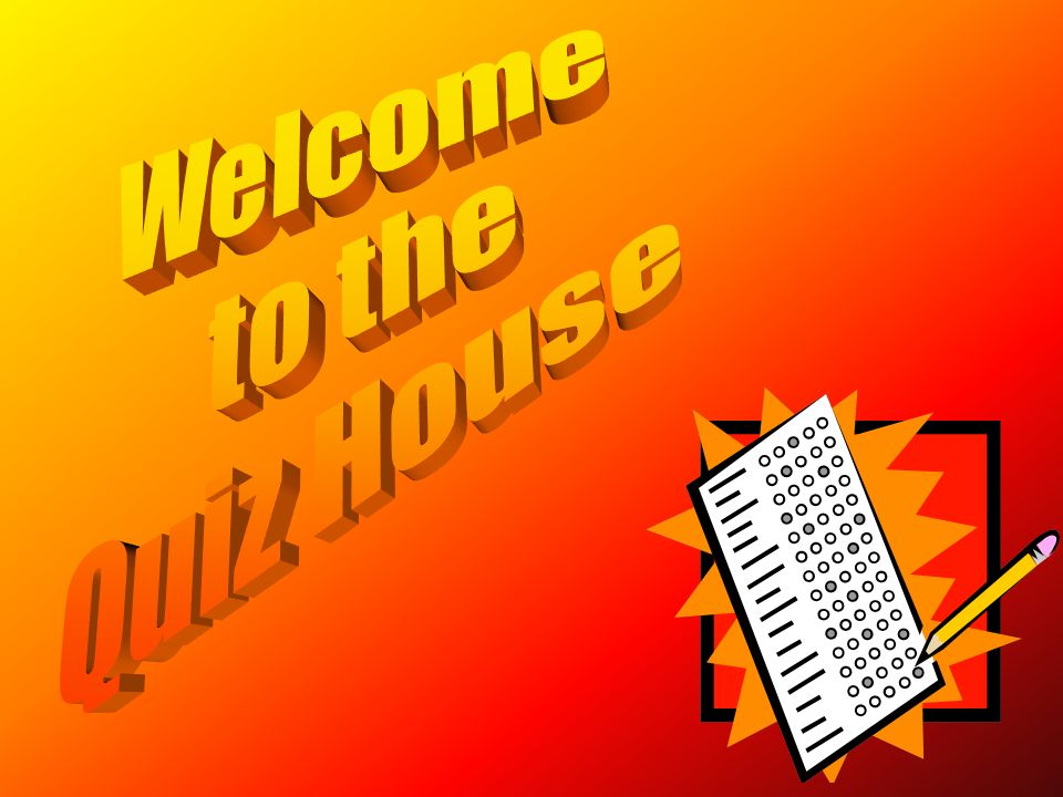 Welcome to the Quiz House