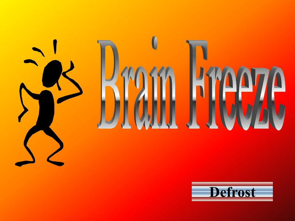 Brain Freeze Defrost
