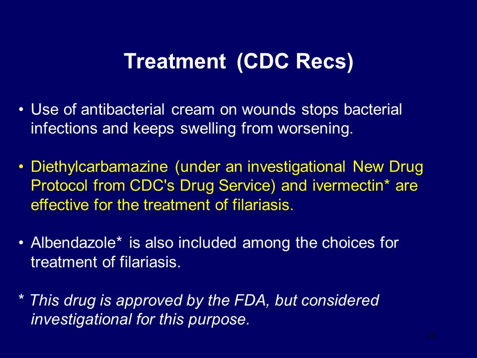 Treatment (CDC Recs) Use of antibacterial cream on wounds stops bacterial infections and keeps swelling from worsening.