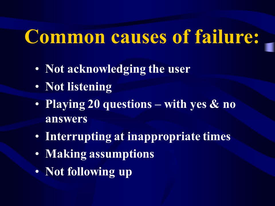 Common causes of failure: