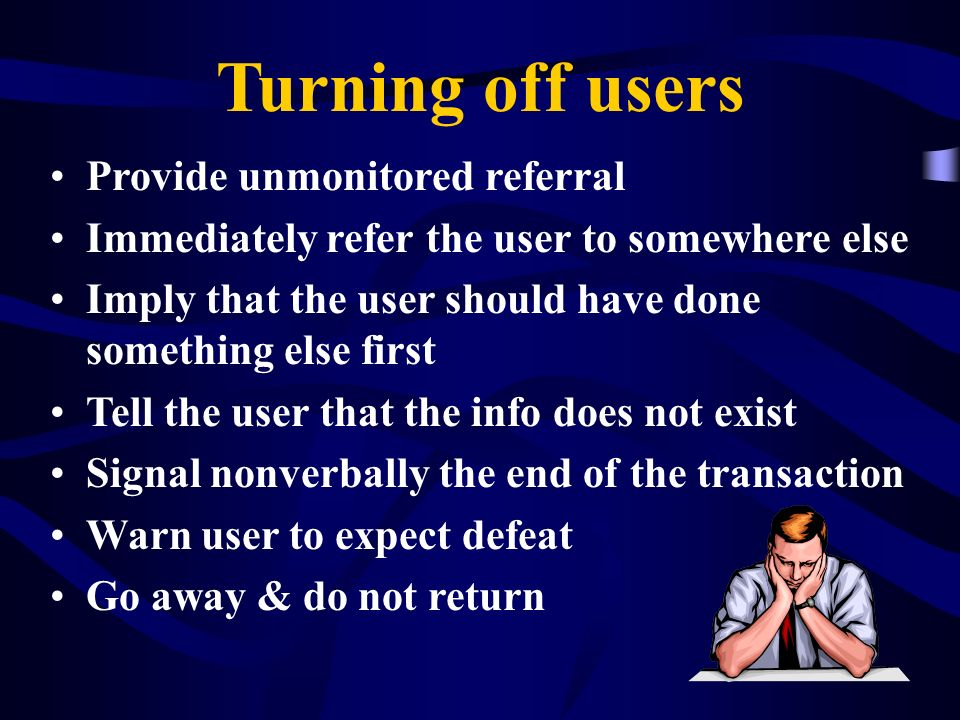 Turning off users Provide unmonitored referral