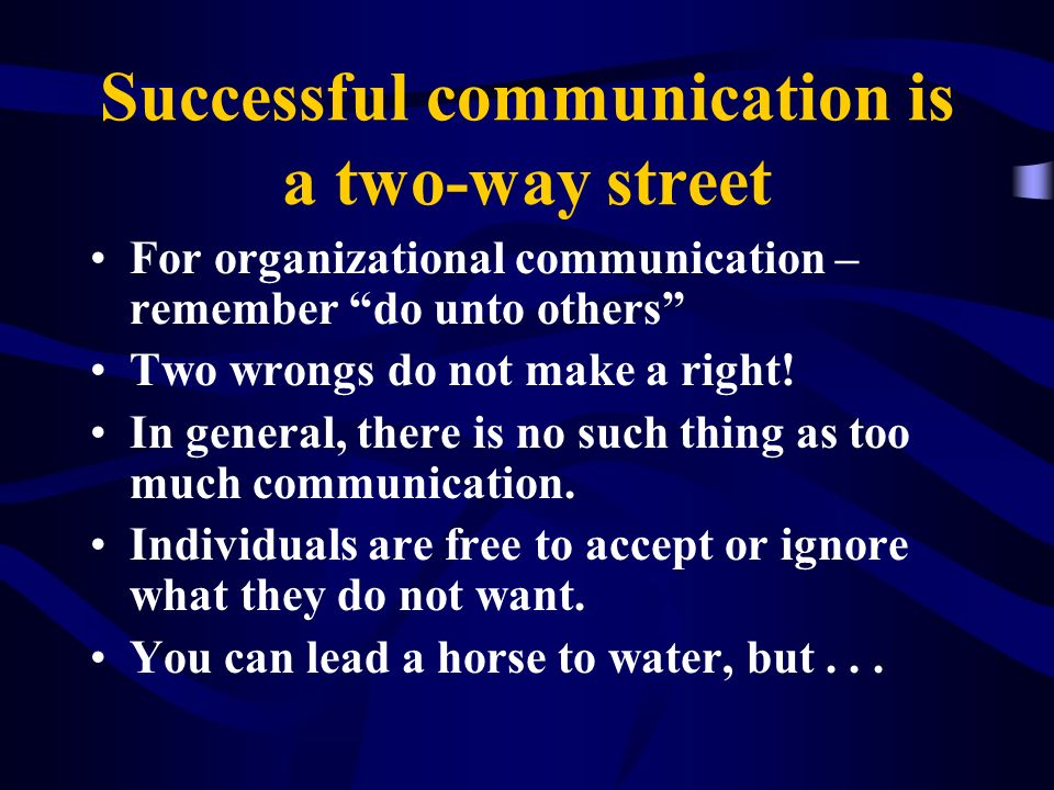 Successful communication is a two-way street