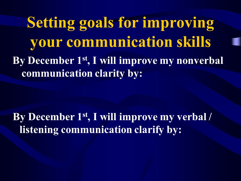 Setting goals for improving your communication skills